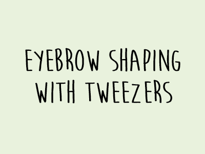 Eyebrow Shaping With Tweezers
