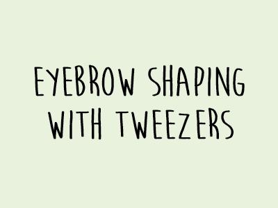 Eyebrow Shaping With Tweezers